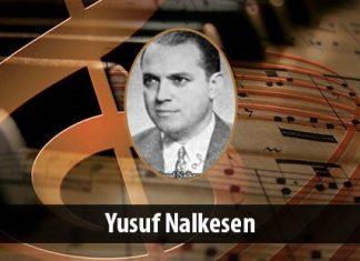 Besteci; Yusuf Nalkesen Kimdir. Müzik Yaşamı, Eserleri Ve En Güzel Besteleri, Türk Sanat Müziği Bestekarı